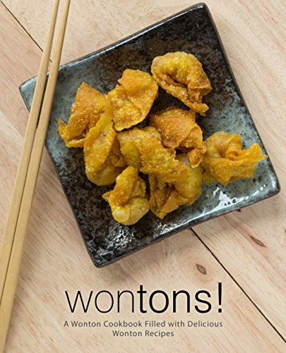 Wontons!: A Wonton Cookbook Filled with Delicious Wonton Recipes by BookSumo Press