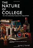 The Nature of College, James J. Farrell, 1571313222