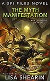 The Myth Manifestation (SPI Files Book 5)