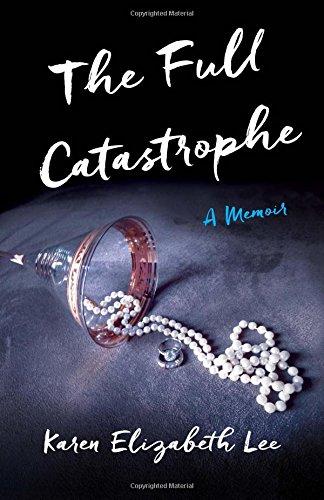 Download The Full Catastrophe: A Memoir PDF