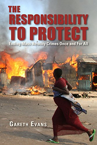 The Responsibility to Protect: Ending Mass Atrocity...