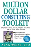 img - for Million Dollar Consulting (TM) Toolkit: Step-By-Step Guidance, Checklists, Templates and Samples from The Million Dollar Consultant book / textbook / text book