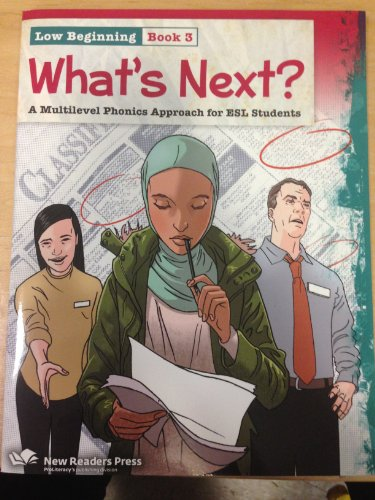 What's Next?: Low Beginning Book 3: a Multilevel Phonics Approach for Esl Students
