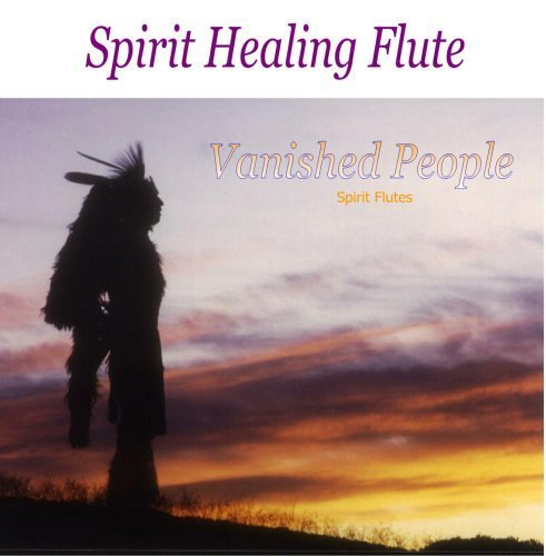 Vanished People - Native American Flute - Spirit Flutes by Spirit Flutes