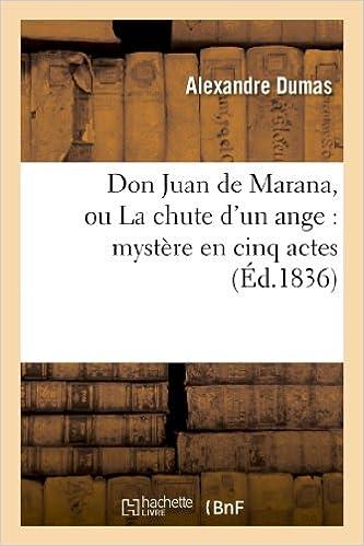 En ligne téléchargement Don Juan de Marana, ou La chute d'un ange : mystère en cinq actes epub pdf