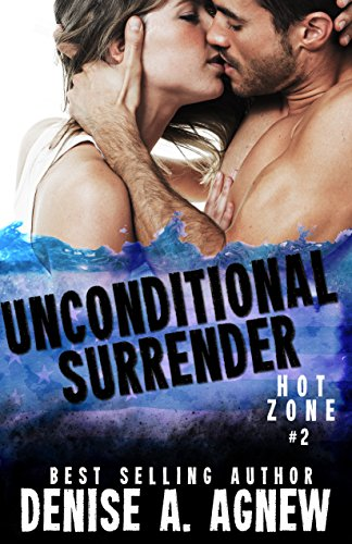 Unconditional Surrender Hot Zone 2 Kindle Edition By Denise A