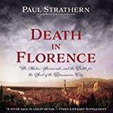 Death in Florence: The Medici, Savonarola, and the Battle for the Soul of the Renaissance City