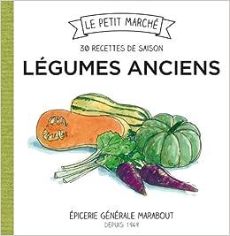 30 recettes de saison Légumes anciens