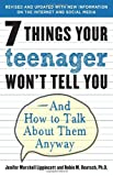 7 Things Your Teenager Won't Tell You, Jenifer Marshall Lippincott and Robin M. Deutsch, 0812969596