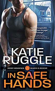 In Safe Hands (Search and Rescue Book 4) by [Ruggle, Katie]