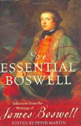 The Essential Boswell: Selections from the Writings of James Boswell
