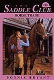 HORSE TRADE (Saddle Club series Book 38)