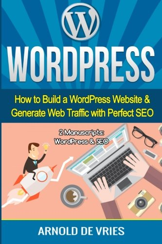WordPress-How-to-Build-a-WordPress-Website-Generate-Web-Traffic-With-Perfect-SEO