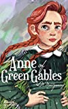Anne of Green Gables: Illustrated (The Anne Shirley Chronicles)