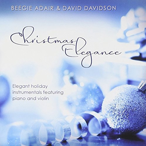 Christmas Elegance: Elegant Holiday Instrumentals Featuring Piano And (Elegance Dinner)
