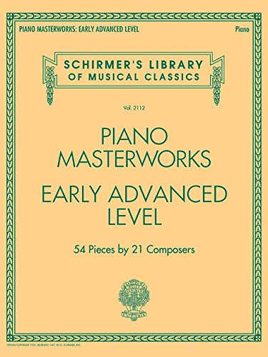 Piano Masterworks - Early Advanced Level: Schirmer's Library of Musical Classics Volume 2112 - Advanced Piano