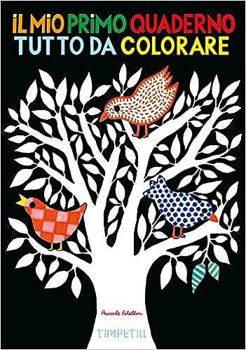 Amazonit Il Mio Primo Quaderno Tutto Da Colorare Ediz Illustrata