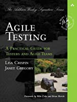 Agile Testing: A Practical Guide for Testers and Agile Teams Front Cover