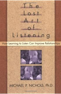 The Lost Art of Listening, Second Edition: How Learning to