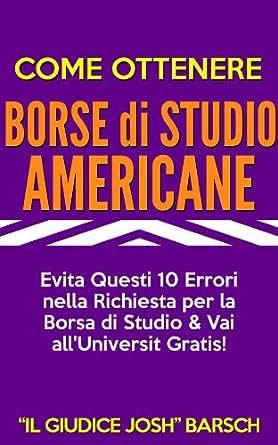 Amazon.com: Come Ottenere Borse di Studio Americane: Evita Questi 10