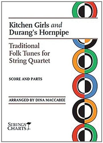 - Kitchen Girls and Durang's Horn Pipe: Traditional Tunes for String Quartet Strings Charts Series