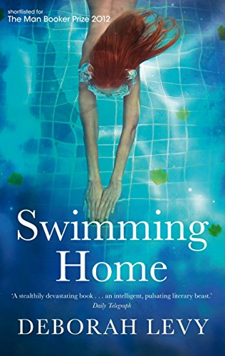 Swimming Home by Deborah Levy (10-Sep-2012) Paperback