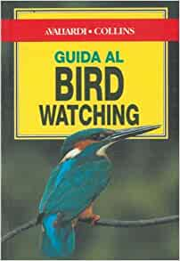 Guida al Bird Watching.: HUME Rob - HOSKING David e Jean