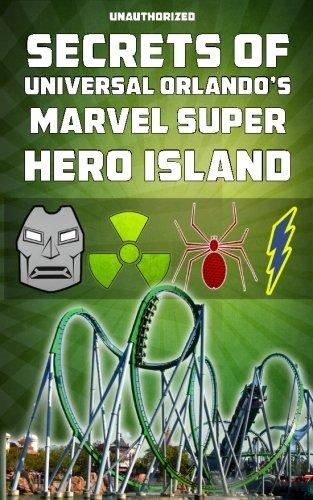 Read Online Secrets of Universal Orlando's Marvel Super Hero Island pdf