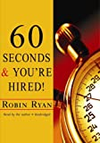 60 Seconds And You're Hired! (Completely Revised and Updated)