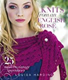 Knits from an English Rose: 25 Modern-Vintage Accessories
