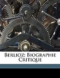 Berlioz; Biographie Critique, Arthur Coquard, 1173085149