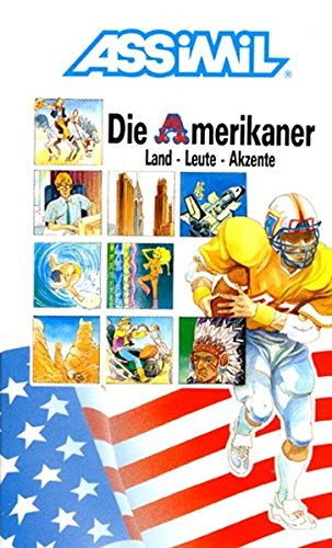 ASSiMiL Selbstlernkurs für Deutsche / Assimil Die Amerikaner: Zweisprachiges landeskundliches Lehrbuch