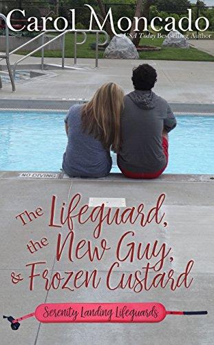 The Lifeguard, the New Guy, & Frozen Custard: A Contemporary Christian Romance (Serenity Landing Lifeguards)