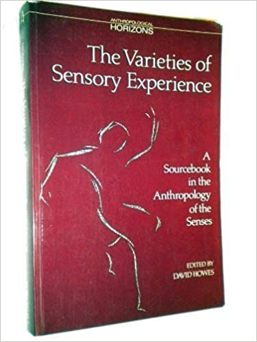 Download The Varieties of Sensory Experience: A Sourcebook in the Anthropology of the Senses (Anthropological Horizons) PDF, azw (Kindle)