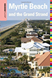 Insiders' Guide to Myrtle Beach and the Grand Strand, 10th (Insiders' Guide Series)