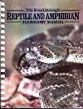 The Breakthrough Reptile and Amphibian Taxidermy Manual, Edwards, Ken R., 0925245119