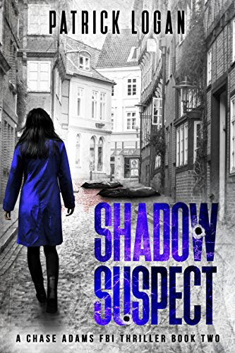 Shadow Suspect (A Chase Adams FBI Thriller) by [Patrick Logan]