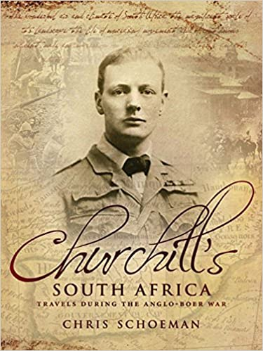Read Churchill's South Africa: Travels during the Anglo-Boer War by Chris Schoeman (2013-10-01) PDF