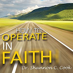How to Operate in Faith Speech