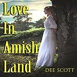 Love in Amish Land | Dee Scott