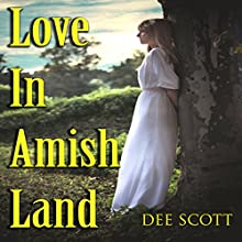 Love in Amish Land Audiobook by Dee Scott Narrated by Johnny Robinson of Earthwalker Studios