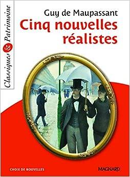 Cinq nouvelles realistes: 1 (Classiques & Patrimoine