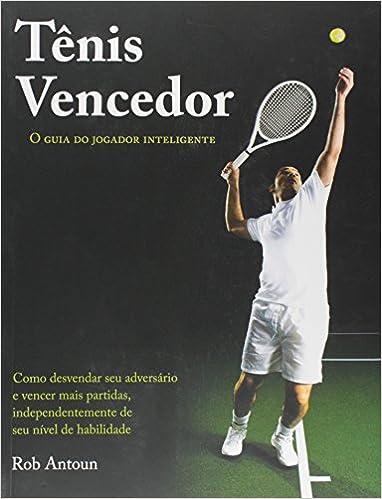 Tênis Vencedor. O Guia do Jogador Inteligente