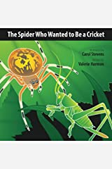 The Spider Who Wanted to Be a Cricket: A Wantstobe Book Paperback