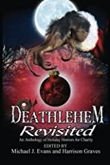 Deathlehem Revisited: An Anthology of Holiday Horrors for Charity Paperback