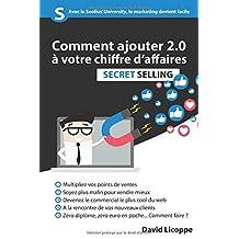 Secret Selling: Comment ajouter 2.0 à votre chiffre d'affaires