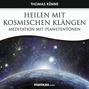 Heilen mit Kosmischen Klängen Hörbuch