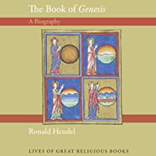 The Book of Genesis: A Biography: Lives of the Great Religious Books Audiobook by Ronald Hendel Narrated by Mark Moseley