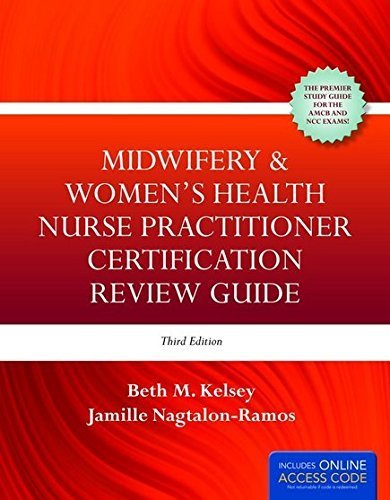 Midwifery & Women's Health Nurse Practitioner Certification Review Guide by Beth M. Kelsey (2014-09-25)