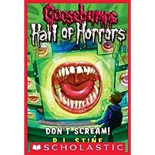 Goosebumps: Hall of Horrors #5: Don't Scream! (Goosebumps Hall of Horrors)